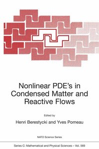 Nonlinear PDE's in Condensed Matter and Reactive Flows