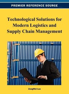 Technological Solutions for Modern Logistics and Supply Chain Ma