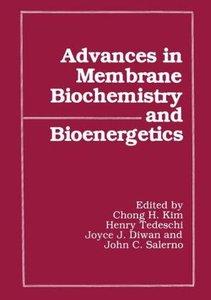 Advances in Membrane Biochemistry and Bioenergetics