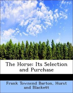 The Horse: Its Selection and Purchase