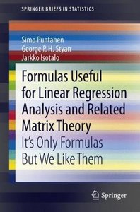 Formulas Useful for Linear Regression Analysis and Related Matri