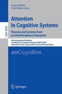 Attention in Cognitive Systems. Theories and Systems from an Int