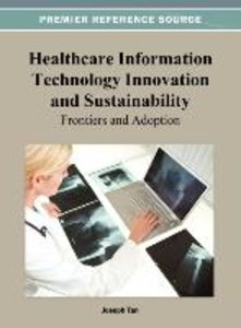 Healthcare Information Technology Innovation and Sustainability: