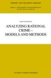 Analyzing Rational Crime - Models and Methods