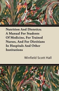 Nutrition and Dietetics; A Manual for Students of Medicine, for