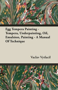 Egg Tempera Painting - Tempera, Underpainting, Oil, Emulsion, Pa