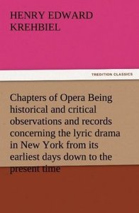 Chapters of Opera Being historical and critical observations and