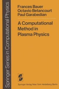 A Computational Method in Plasma Physics