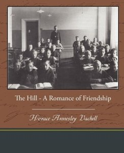 The Hill - A Romance of Friendship