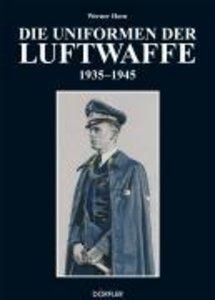 Die Uniformen der Luftwaffe 1935-1945