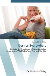 Desires Everywhere
