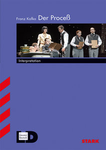 Interpretationshilfe Deutsch / FRANZ KAFKA: Der Proceß