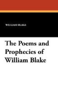 The Poems and Prophecies of William Blake