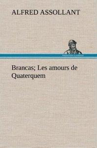 Brancas; Les amours de Quaterquem