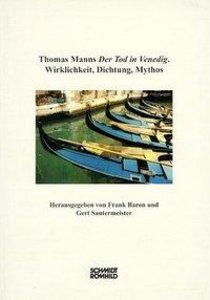 Der Tod in Venedig. Wirklichkeit, Dichtung, Mythos