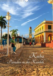 Kuba - Paradies in der Karibik (Wandkalender 2019 DIN A3 hoch)