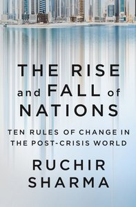 The Rise And Fall Of Nations: Ten Forces Of Change In The Post-C