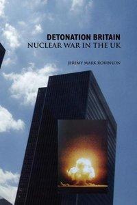 Detonation Britain: Nuclear War in the U.K.