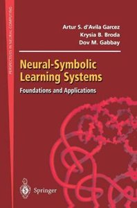 Neural-Symbolic Learning Systems