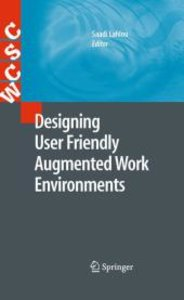 Designing User Friendly Augmented Work Environments