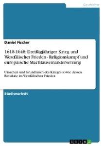 1618-1648: Dreißigjähriger Krieg und Westfälischer Frieden - Rel