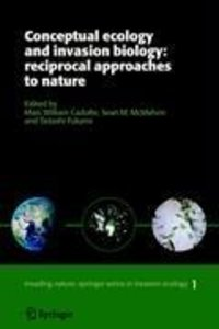 Conceptual Ecology and Invasion Biology: Reciprocal Approaches t
