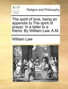 The spirit of love, being an appendix to The spirit of prayer. I