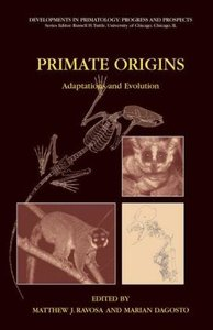 Primate Origins: Adaptations and Evolution