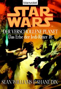 Star Wars: Das Erbe der Jedi-Ritter 16. Der verschollene Planet