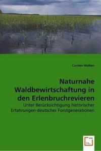 Naturnahe Waldbewirtschaftung in den Erlenbruchrevieren des Gebi