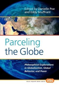 Parceling the Globe; Philosophical Explorations in Globalization