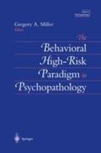 The Behavioral High-Risk Paradigm in Psychopathology
