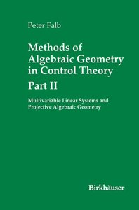 Methods of Algebraic Geometry in Control Theory: Part II