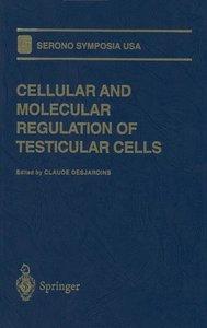 Cellular and Molecular Regulation of Testicular Cells