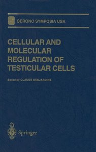 Cellular and Molecular Regulation of Testicular Cells