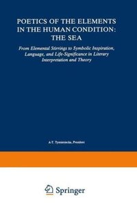 Poetics of the Elements in the Human Condition: The Sea