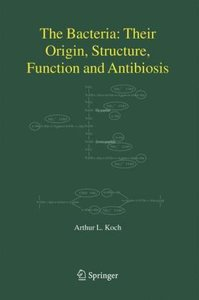 The Bacteria: Their Origin, Structure, Function and Antibiosis