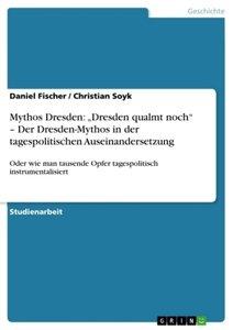 """Mythos Dresden: """"Dresden qualmt noch"""" - Der Dresden-Mythos in de"""