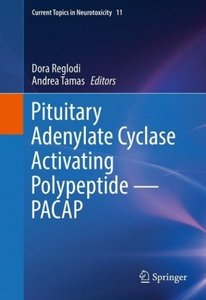 Pituitary Adenylate Cyclase Activating Polypeptide - PACAP