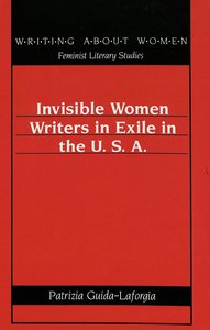 Invisible Women Writers in Exile in the U.S.A.