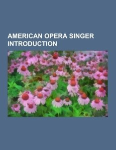 American opera singer Introduction