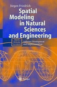 Spatial Modeling in Natural Sciences and Engineering