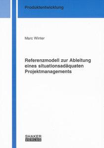Referenzmodell zur Ableitung eines situationsadäquaten Projektma