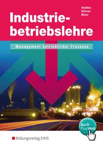 Industriebetriebslehre - Management betrieblicher Prozesse