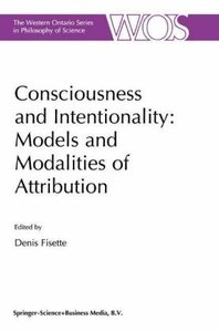 Consciousness and Intentionality: Models and Modalities of Attri