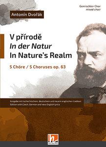 V prírode/ In der Natur / In Nature\'s Realm op. 63, 5 Chöre für