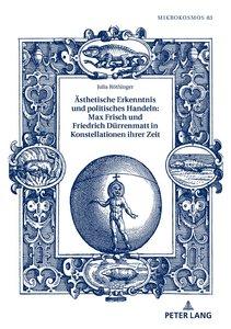 Ästhetische Erkenntnis und politisches Handeln: Max Frisch und F
