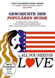 All you need is love - Tony Palmer: Geschichte der populären Mus