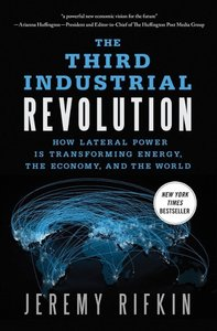 The Third Industrial Revolution: How Lateral Power Is Transformi