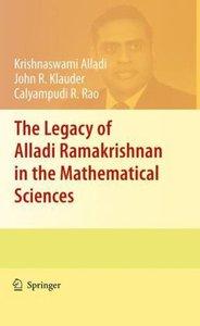 The Legacy of Alladi Ramakrishnan in the Mathematical Sciences